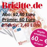 BRIGITTE: 1 Jahr lesen für effektiv 2,40 Euro!